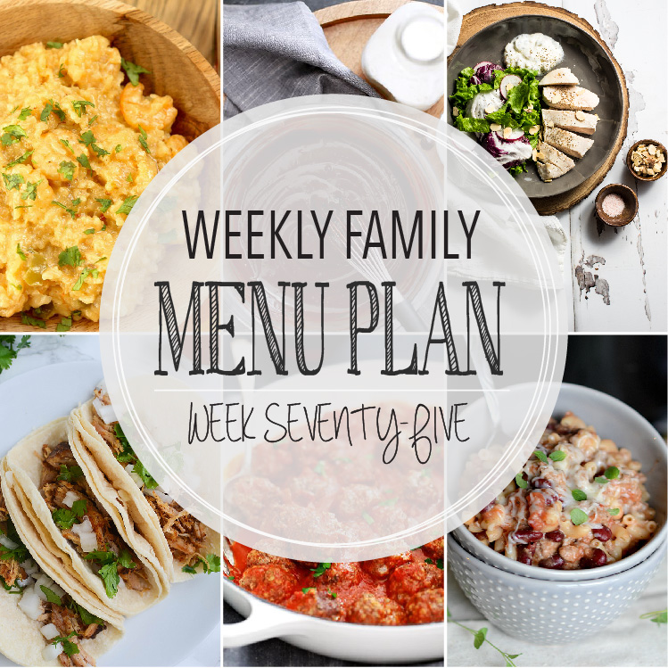 Weekly Family Menu Plan - Week Seventy-Five is brought to you by a group of food bloggers who love to plan ahead! A weekly edition of thoughtfully prepared recipes is rounded up to get you through those busy weeks! | www.cookingandbeer.com