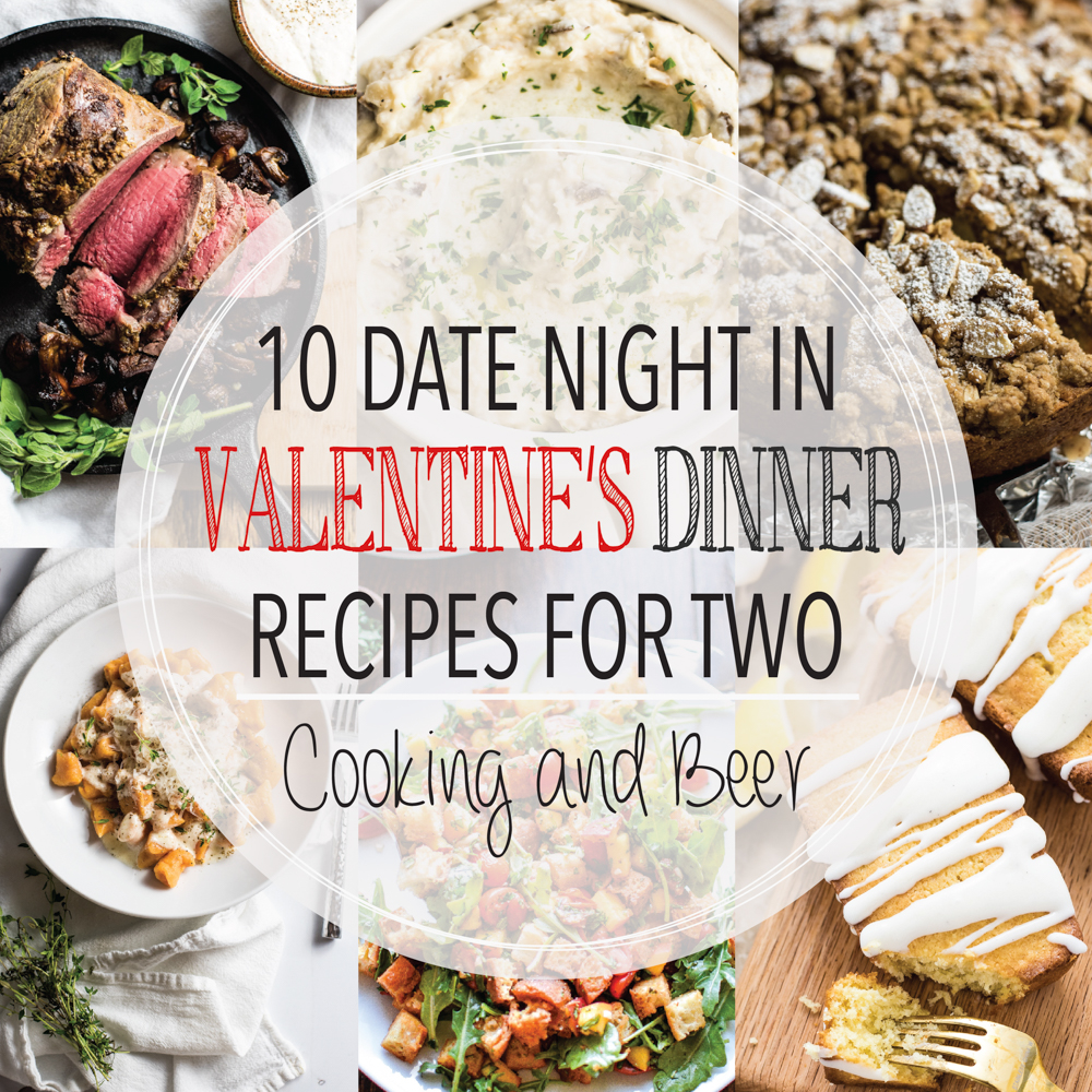 10 Date Night In Valentine's Dinner Recipes - Cooking and Beer